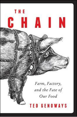 The Chain: Farm Factory and the Fate of Our Food