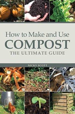 How to Make and Use Compost 1