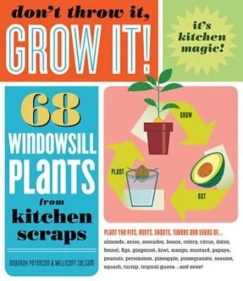 Don't Throw It, Grow It! 1